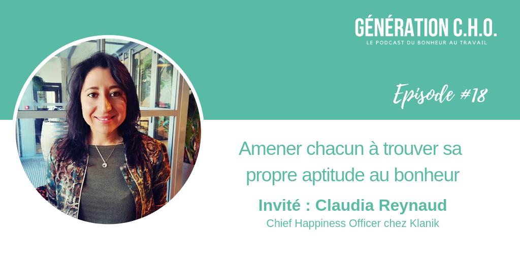 Episode #18 – Amener chacun à trouver sa propre aptitude au bonheur avec Claudia Reynaud