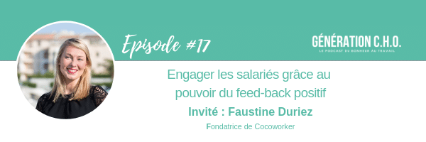 Episode #17 – Le pouvoir du feed-back positif pour développer l'engagement avec Faustine Duriez