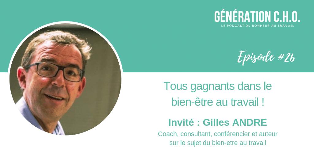 Episode #26 – Tous gagnants dans le bien-être au travail avec Gilles André