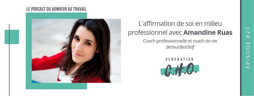 Episode #27 – L'affirmation de soi en milieu professionnel avec Amandine Ruas