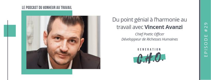 Episode #29 – Du point génial à l'harmonie au travail avec Vincent Avanzi