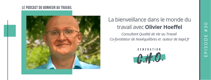 Episode #30 – La bienveillance dans le monde du travail avec Olivier Hoeffel