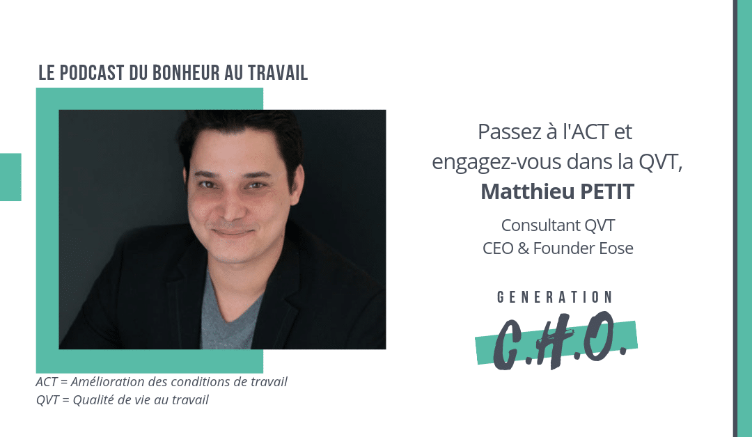 Episode #28 – Passez à l'ACT et engagez-vous dans la QVT avec Matthieu Petit