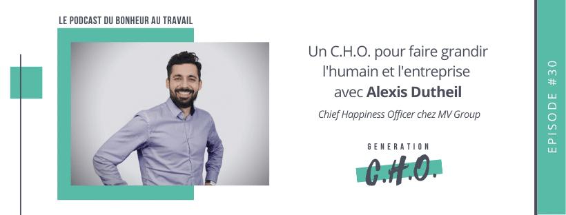 Episode #32 – Un C.H.O. pour faire grandir l'humain et l'entreprise avec Alexis Dutheil
