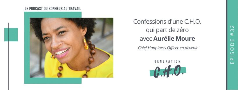 Episode #33 – Confessions d'une C.H.O. qui part de zéro avec Aurélie Moure