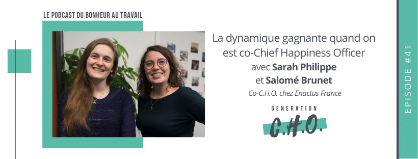 Episode #41 – La dynamique gagnante quand on est co-Chief Happiness Officer