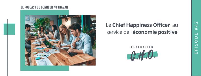 Episode #42 – Le Chief Happiness Officer au service de l'économie positive