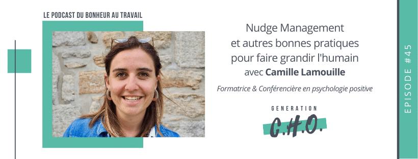 Episode #45 – Nudge Management et autres bonnes pratiques pour faire grandir l'humain avec Camille Lamouille