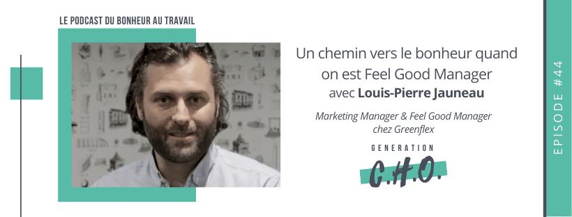 Episode #44 – Un chemin vers le bonheur quand on est Feel Good Manager avec Louis-Pierre Jauneau